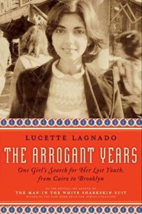 The Arrogant Years: One Girls Search for Her Lost Youth