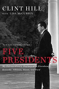 Five Presidents: My Extraordinary Journey with Eisenhower
