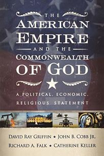 American Empire and the Commonwealth of God: A Political