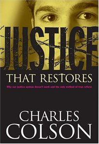 JUSTICE THAT RESTORES: Why Our Justice System Doesnt Work and the Only Method of True Reform