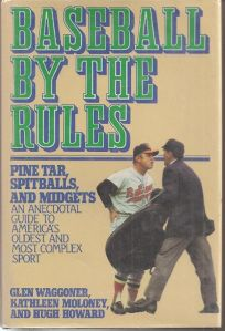Baseball by the Rules: An Anecdotal Guide to Americas Oldest and Most Complex Sport