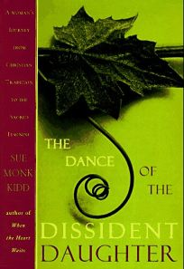The Dance of the Dissident Daughter: A Womans Journey from Christian Tradition to the Sacred Feminine
