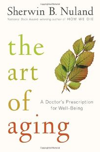 The Art of Aging: A Doctors Prescription for Well-Being