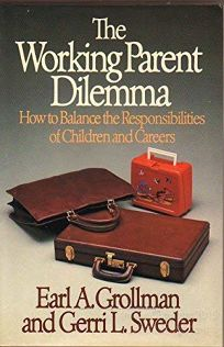 The Working Parent Dilemma: How to Balance the Responsibilities of Children and Careers