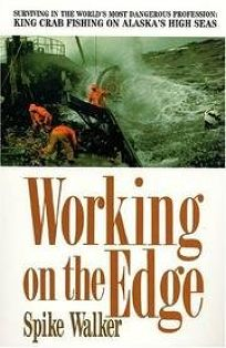 Working on the Edge: Surviving in the Worlds Most Dangerous Profession