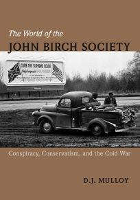 The World of the John Birch Society: Conspiracy
