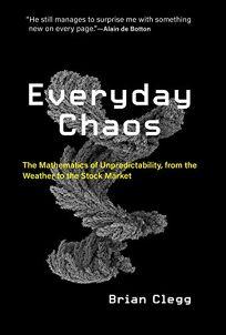 Everyday Chaos: The Mathematics of Unpredictability