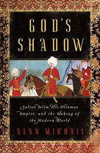 God's Shadow: Sultan Selim