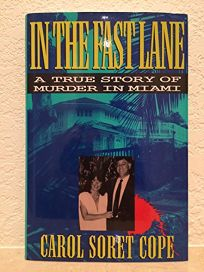 In the Fast Lane: A True Story of Murder in Miami