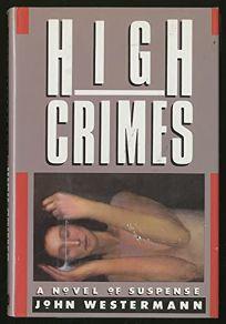 High Crimes: A Novel of Suspense