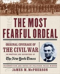 The Most Fearful Ordeal: Original Coverage of the Civil War