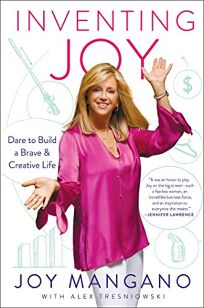 Inventing Joy: Dare to Build a Brave and Creative Life