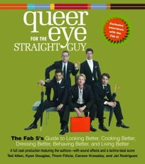 QUEER EYE FOR THE STRAIGHT GUY: The Fab 5s Guide to Looking Better