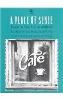 A Place of Sense: Essays in Search of the Midwest
