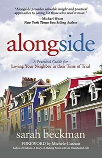 Alongside: A Practical Guide for Loving Your Neighbor in Their Time of Trial