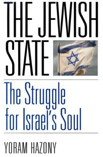 The Jewish State: The Struggle for Israels Soul