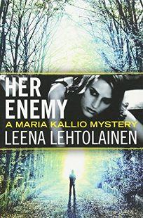 Her Enemy: A Maria Kallio Mystery