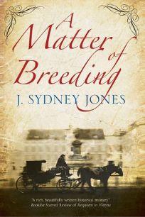 A Matter of Breeding: A Viennese Mystery