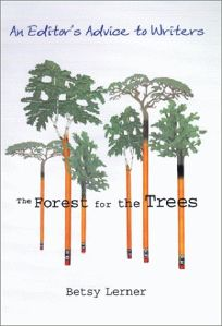 The Forest for the Trees: An Editors Advice to Writers