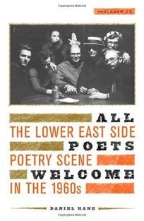 ALL POETS WELCOME: The Lower East Side Poetry Scene in the 1960s