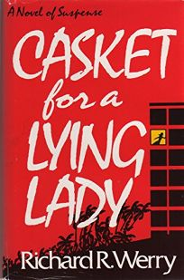 Casket for a Lying Lady: A Novel of Suspense