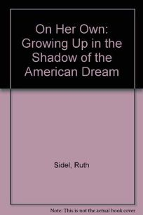 On Her Own: 2growing Up in the Shadow of the American Dream