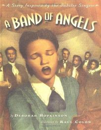 Band of Angels a: A Story Inspired by the Jubilee Singers