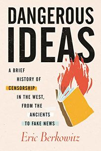 Dangerous Ideas: A Brief History of Censorship in the West