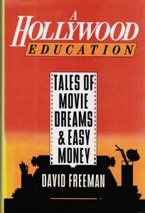 A Hollywood Education: Tales of Movie Dreams and Easy Money