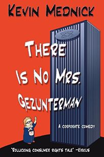 There Is No Mrs. Gezunterman: A Corporate Comedy