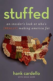 Stuffed: An Insider's Look at Who's Really Making America Fat