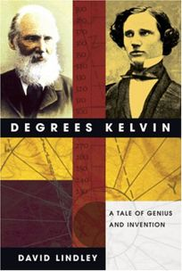 DEGREES KELVIN: A Tale of Genius