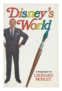 Disneys World: A Biography