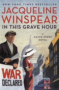 In This Grave Hour: A Maisie Dobbs Novel
