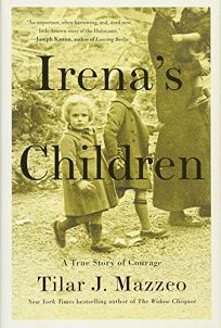 Irena's Children: The Extraordinary Story of the Woman Who Saved 2