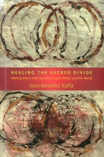 Healing the Sacred Divide: Making Peace with Ourselves