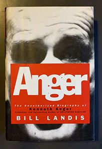 Anger: An Unauthorized Biography of Kenneth Anger