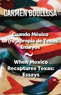 When Mexico Recaptures Texas: Essays