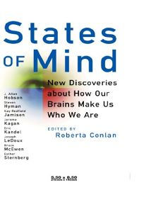 States of Mind: New Discoveries about How Our Brains Make Us Who We Are