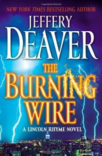 The Burning Wire: A Lincoln Rhyme Novel