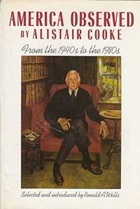 America Observed: The Newspaper Years of Alistair Cooke