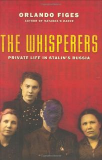 The Whisperers: Private Life in Stalins Russia