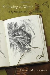 Following the Water: A Hydromancers Notebook