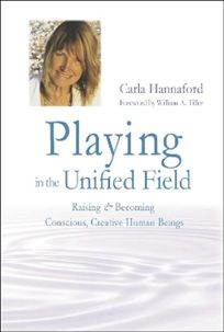 Playing in the Unified Field: Raising & Becoming Conscious