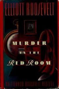 Murder in the Red Room: An Eleanor Roosevelt Mystery