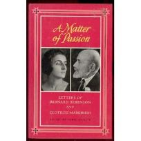 A Matter of Passion: Letters of Bernard Berenson and Clotilde Marghieri