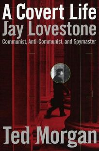 A Covert Life: Jay Lovestone: Communist