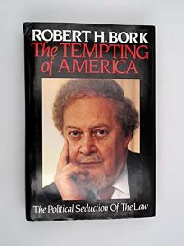 The Tempting of America the Political Seduction of the Law