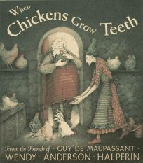 When Chickens Grow Teeth