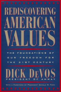 Rediscovering American Values: The Foundations of Our Freedom for the 21st Century